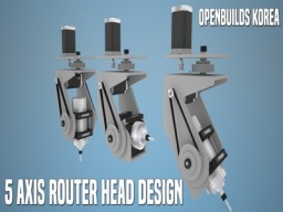 5 AXIS ROUTER HEAD DESIGN  OPENBUILDS KOREA